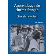 Apprentissage Du Cinema Francais by Alan J. Singerman