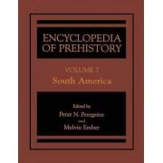 Encyclopedia of Prehistory: South America v. 7 by Peter N. Peregrine