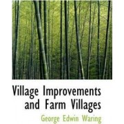 Village Improvements and Farm Villages by Jr. George E Waring