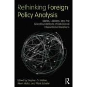 Rethinking Foreign Policy Analysis by Stephen G. Walker