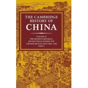 The Cambridge History of China: Volume 15, the People's Republic, Part 2, Revolutions Within the Chinese Revolution, 1966-1982 by Roderick MacFarquhar