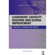 Leadership, Capacity Building and School Improvement by Clive Dimmock