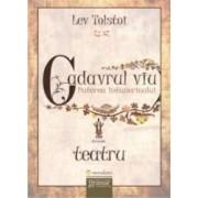 Cadavrul Viu. Puterea Intunericului - Lev Tolstoi