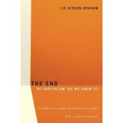 The End of Capitalism (As We Knew It) by J. K. Gibson-Graham