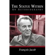 The Statue within by Francois Jacob