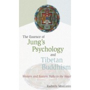 Essence of Jung's Psychology and Tibetan Buddhism by Radmila Moacanin
