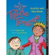 A Bad Case of Tattle Tongue Activity and Idea Book by Julia Cook