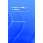 Political History of Japan During the Meiji Era, 1867-1912 by Walter Wallace McLaren
