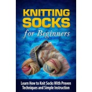 Knitting Socks for Beginners by Tatyana Williams