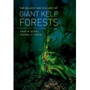 The Biology and Ecology of Giant Kelp Forests by Michael S. Foster