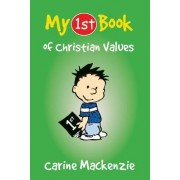 My 1st Book of Christian Values by Carine Mackenzie