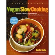 Quick and Easy Vegan Slow Cooking by Carla Kelly