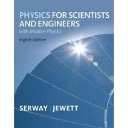 Physics for Scientists and Engineers with Modern, Chapters 1-46 by Raymond A. Serway
