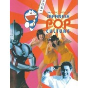 The Encyclopedia of Japanese Pop Culture by Mark Schilling
