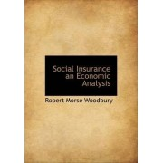 Social Insurance an Economic Analysis by Robert Morse Woodbury