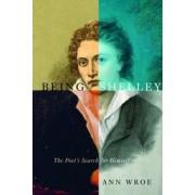 Being Shelley by Ann Wroe