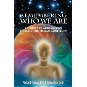 Remembering Who We Are by Dr Pia Orleane