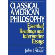 Classical American Philosophy by Stuhr