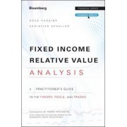 Fixed Income Relative Value Analysis: A Practitioners Guide to the Theory, Tools, and Trades + Website by Doug Huggins
