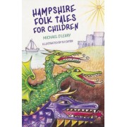 Hampshire Folk Tales for Children by Michael O'Leary