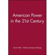 American Power in the 21st Century by David Held