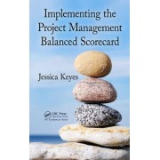 Implementing the Project Management Balanced Scorecard by Jessica Keyes