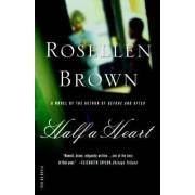 Half a Heart by Rosellen Brown