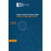 Dispute Settlement Reports 2008: Volume 11, Pages 3889-4370 2008: v. 11 by World Trade Organization
