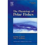 Fish Physiology: The Physiology of Polar Fishes by Anthony Peter Farrell