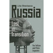 Russia: Lost in Transition by Lilia Shevtsova