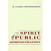 The Spirit of Public Administration by Frederickson