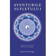 Aventurile sufletului - James Van Praagh