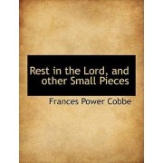 Rest in the Lord, and Other Small Pieces by Frances Power Cobbe