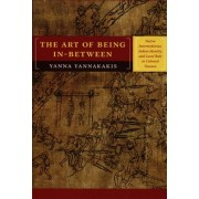 The Art of Being In-between by Yanna P. Yannakakis