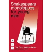 Shakespeare Monologues for Young Men by Luke Dixon