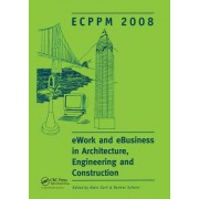 eWork and Ebusiness in Architecture, Engineering and Construction by Alain Zarli