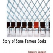 Story of Some Famous Books by Frederick Saunders