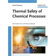 Thermal Safety of Chemical Processes by Francis Stoessel