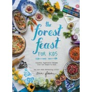 The Forest Feast for Kids(Erin Gleeson)