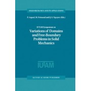 IUTAM Symposium on Variations of Domain and Free-Boundary Problems in Solid Mechanics by P. Argoul