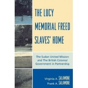 The Lucy Memorial Freed Slaves' Home by Frank A. Salamone