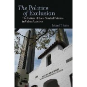 The Politics of Exclusion by Leland T. Saito