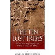 The Ten Lost Tribes by Charles River Editors