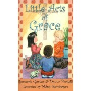 Little Acts of Grace by Rosemarie Gortler