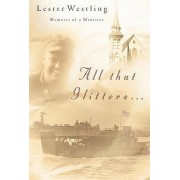 All That Glitters by Jr. Lester L Westling