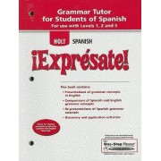 Holt Spanish: Expresate! Grammar Tutor for Students of Spanish by Jabier Elorrieta