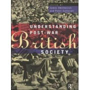 Understanding Post-war British Society by James Obelkevich