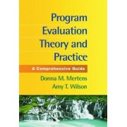 Program Evaluation Theory and Practice by Donna M. Mertens