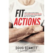 Fit Actions: A Guys Take Action Fitness & Diet Tips, Tricks and Hacks to Pack on Muscle, Boost Energy, Be Fit and Strong, Forever!