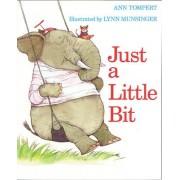 Just a Little Bit by Ann Tompert